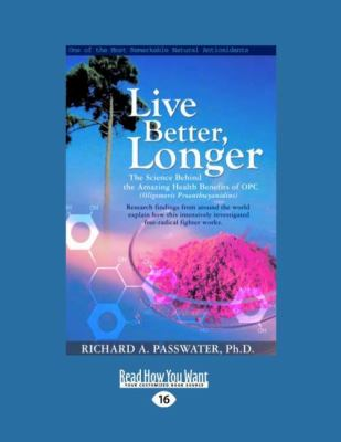 Live Better, Longer: The Science Behind the Amazing Health Benefits of Opcs (Easyread Large Edition) 9781458747853