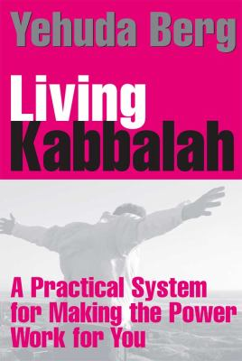 Living Kabbalah: A Practical System for Making the Power Work for You (Large Print 16pt) 9781459617544