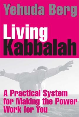 Living Kabbalah: A Practical System for Making the Power Work for You (Large Print 16pt)