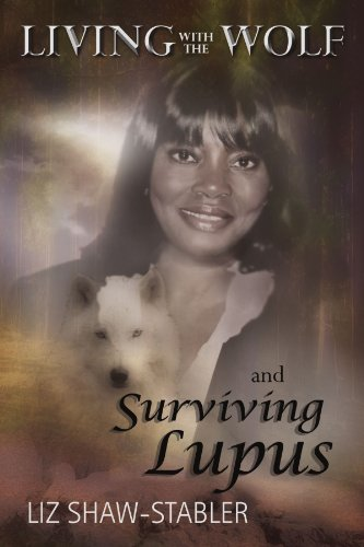 Living with the Wolf and Surviving Lupus 9781453504543
