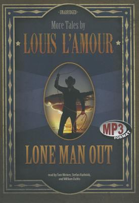 Lone Man Out: More Tales by Louis L'Amour 9781455153831