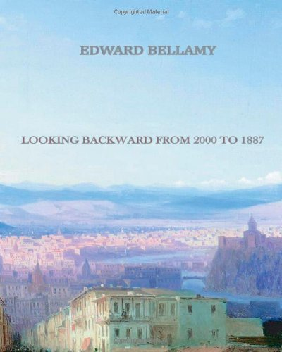 Looking Backward from 2000 to 1887 9781456506735