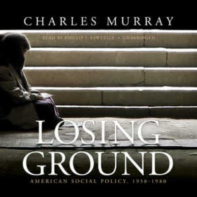 Losing Ground: American Social Policy, 1950-1980 9781455165841
