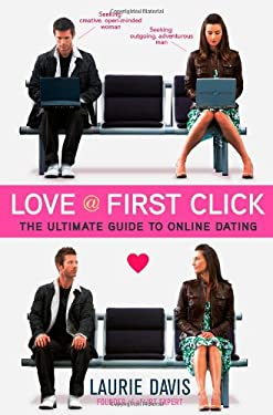 Love at First Click: The Ultimate Guide to Online Dating 9781451687033