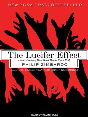 The Lucifer Effect: Understanding How Good People Turn Evil 9781452651507