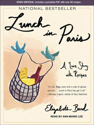 Lunch in Paris: A Love Story, with Recipes 9781452608686