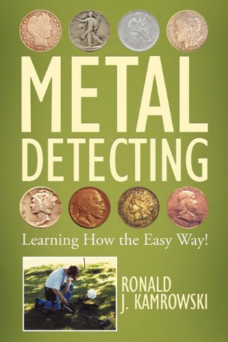 Metal Detecting - Learning How the Easy Way! 9781456742188