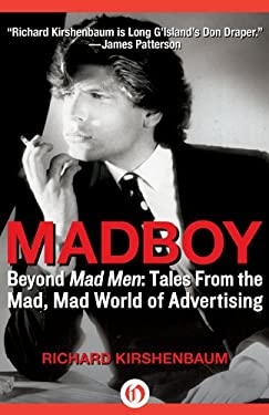 Madboy: Beyond Mad Men: Tales from the Mad, Mad World of Advertising 9781453258170