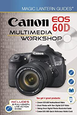 Canon EOS 60D Multimedia Workshop [With DVD] 9781454701286