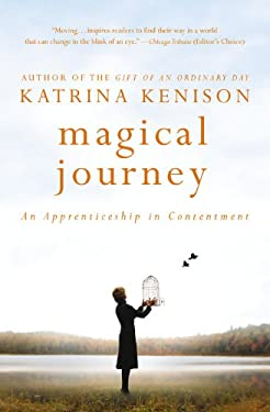 Magical Journey: An Apprenticeship in Contentment 9781455522477