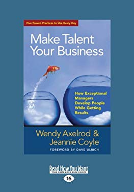 Make Talent Your Business (1 Volume Set): How Exceptional Managers Develop People While Getting Results 9781459625198