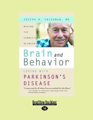 Making the Connection Between Brain and Behavior: Coping with Parkinson's Disease (Easyread Large Edition)