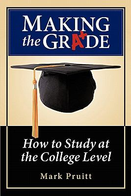 Making the Grade: How to Study at the College Level