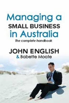 Managing a Small Business in Australia: The Complete Handbook: The Complete Handbook (Large Print 16pt) 9781459613423