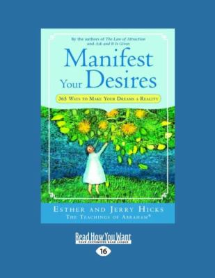 Manifest Your Desires: 365 Ways to Make Your Dreams a Reality (Easyread Large Edition) 9781458746870