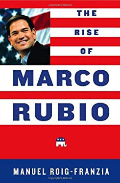 The Rise of Marco Rubio 9781451675450
