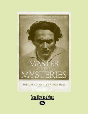 Master of the Mysteries: The Life of Manly Palmer Hall (Large Print 16pt) 9781458731890