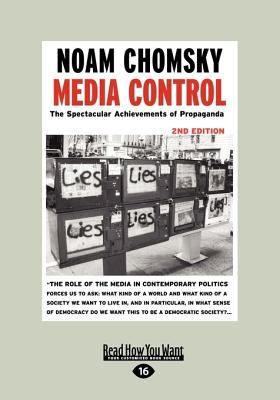 Media Control: The Spectacular Achievements of Propaganda: 2nd Edition