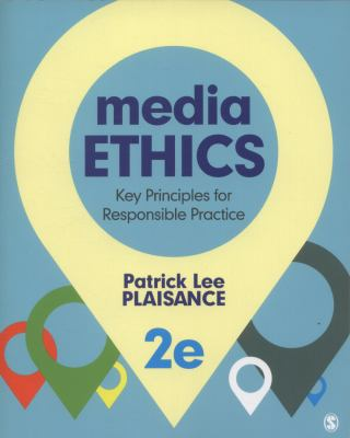 Media Ethics: Key Principles for Responsible Practice 9781452258089
