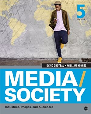 Media/Society: Industries, Images, and Audiences 9781452268378