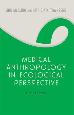 Medical Anthropology in Ecological Perspective (Large Print 16pt) 9781459614178