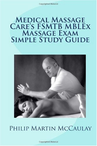 Medical Massage Care's Fsmtb Mblex Massage Exam Simple Study Guide