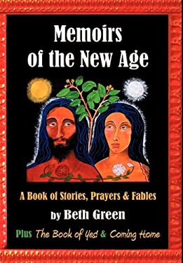 Memoirs of the New Age: A Book of Stories, Prayers, and Fables: Plus