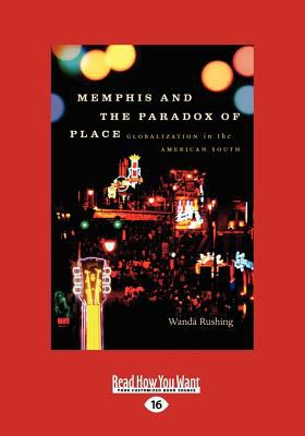 Memphis and the Paradox of Place (Large Print 16pt) 9781458755582