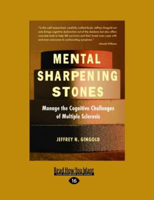 Mental Sharpening Stones: Manage the Cognitive Challenges of Multiple Sclerosis (Easyread Large Edition) 9781458739261