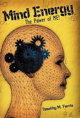 Mind Energy: The Power of Me! 9781450257749