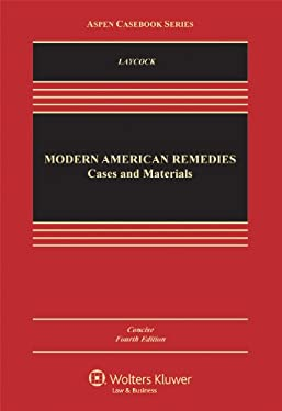 Modern American Remedies: Cases and Materials, Concise Fourth Edition 9781454812555