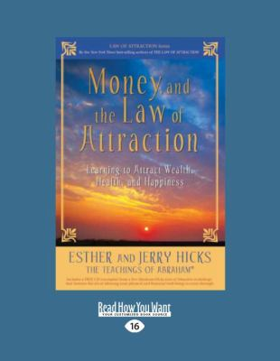 Money, and the Law of Attraction: Learning to Attract Wealth, Health, and Happiness 9781458770332