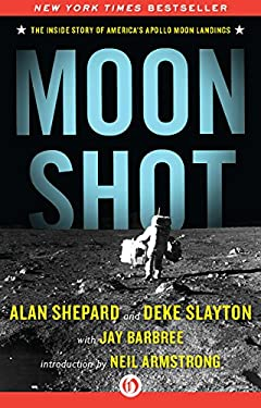 Moon Shot: The Inside Story of America's Apollo Moon Landings 9781453258262