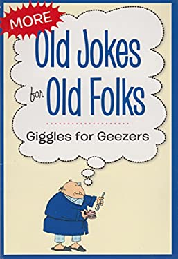 Old Jokes for Old Folks : Giggles for Geezers