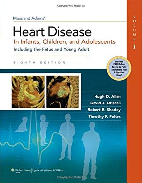 Moss & Adams Heart Disease in Infants, Children, and Adolescents: Including the Fetus and Young Adult 9781451118933