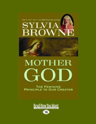 Mother God: The Feminine Principle to Our Creator (Easyread Large Edition) 9781458739773