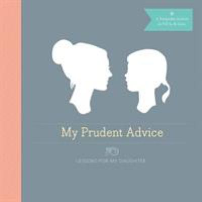 My Prudent Advice: Lessons for My Daughter 9781452107837