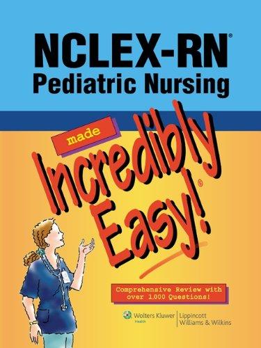 NCLEX-RN Pediatric Nursing Made Incredibly Easy! 9781451108194