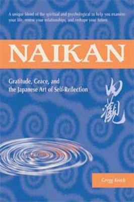 Naikan: Gratitude, Grace, and the Japanese Art of Self-Reflection (Large Print 16pt) 9781459602717