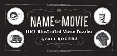 Name That Movie: 100 Illustrated Movie Puzzles 9781452104973