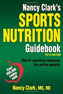 Nancy Clark's Sports Nutrition Guidebook 9781450459938