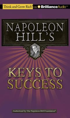 Napoleon Hill's Keys to Success: The 17 Principles of Personal Achievement 9781455808779