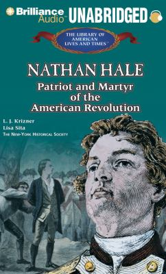 Nathan Hale: Patriot and Martyr of the American Revolution 9781455811137