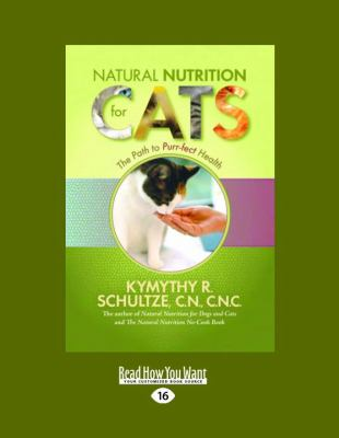 Natural Nutrition for Cats: The Path to Purr-Fect Health 9781458796097