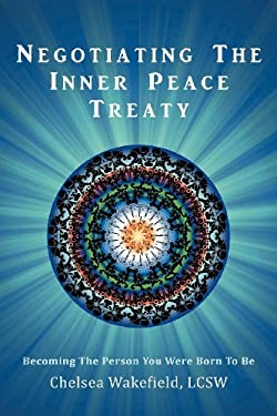 Negotiating the Inner Peace Treaty: Becoming the Person You Were Born to Be 9781452544045