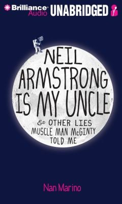Neil Armstrong Is My Uncle & Other Lies Muscle Man McGinty Told Me 9781455894994