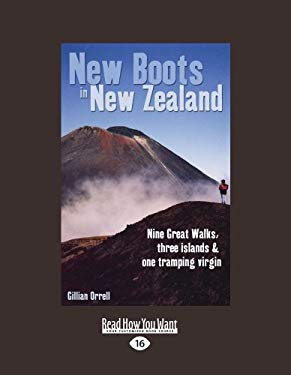 New Boots in New Zealand: Nine Great Walks, Three Islands and One Tramping Virgin 9781458767110