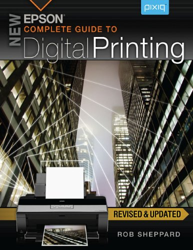 New Epson Complete Guide to Digital Printing 9781454702450