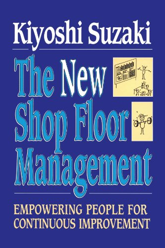 New Shop Floor Management: Empowering People for Continuous Improvement 9781451624243