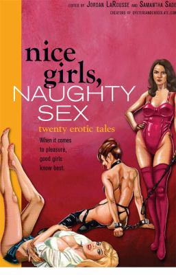 Nice Girls, Naughty Sex: Twenty Erotic Tales (Large Print 16pt)